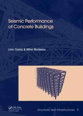 Seismic Performance of Concrete Buildings: Structures and Infrastructures Book Series, Vol. 9 (Hardback)