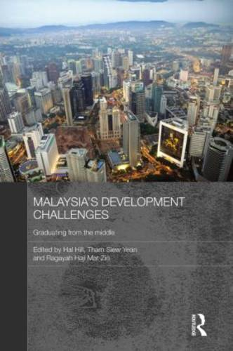 Malaysia's Development Challenges: Graduating from the Middle - Routledge Malaysian Studies Series 11 (Paperback)