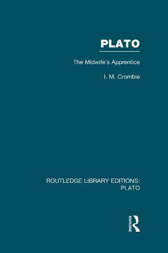 Plato: The Midwife's Apprentice - Routledge Library Editions: Plato (Hardback)