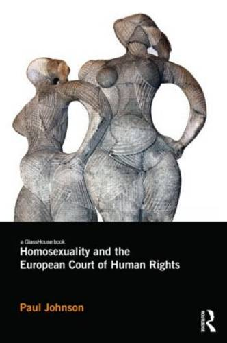 Homosexuality and the European Court of Human Rights (Paperback)