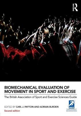 Biomechanical Evaluation of Movement in Sport and Exercise: The British Association of Sport and Exercise Sciences Guide - BASES Sport and Exercise Science (Paperback)