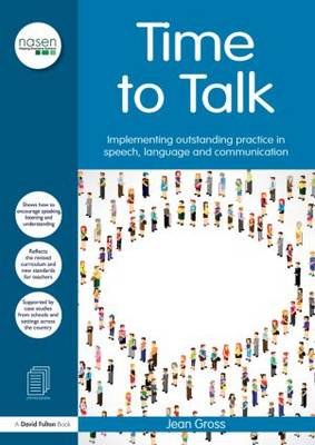 Time to Talk: Implementing outstanding practice in speech, language and communication - nasen spotlight (Paperback)