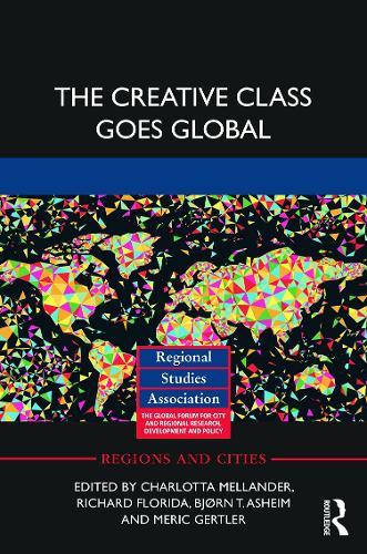 The Creative Class Goes Global - Regions and Cities (Hardback)