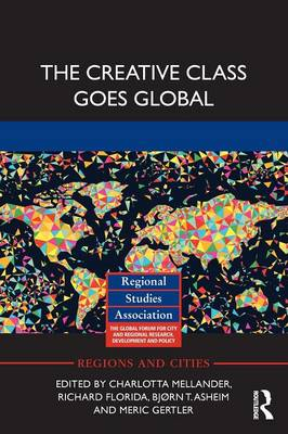 The Creative Class Goes Global - Regions and Cities (Paperback)