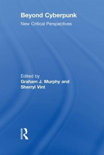 Beyond Cyberpunk: New Critical Perspectives (Paperback)