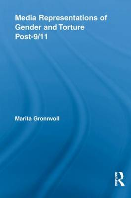 Media Representations of Gender and Torture Post-9/11 (Paperback)
