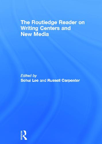 The Routledge Reader on Writing Centers and New Media (Hardback)