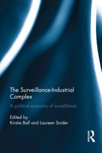 The Surveillance-Industrial Complex: A Political Economy of Surveillance (Hardback)