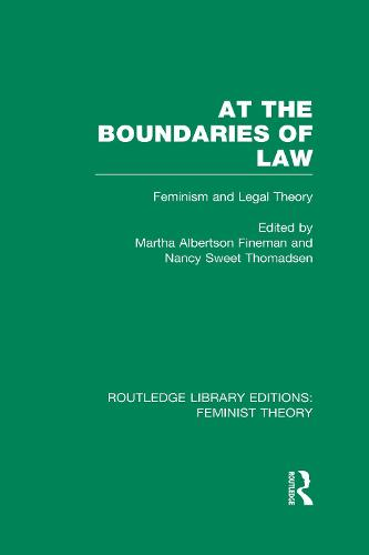 At the Boundaries of Law: Feminism and Legal Theory - Routledge Library Editions: Feminist Theory (Hardback)