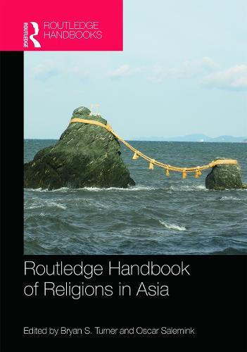 Routledge Handbook of Religions in Asia (Hardback)