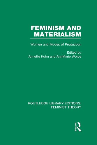 Feminism and Materialism: Women and Modes of Production - Routledge Library Editions: Feminist Theory (Hardback)