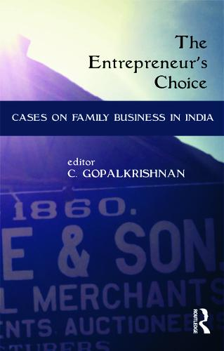 The Entrepreneur's Choice: Cases on Family Business in India (Hardback)