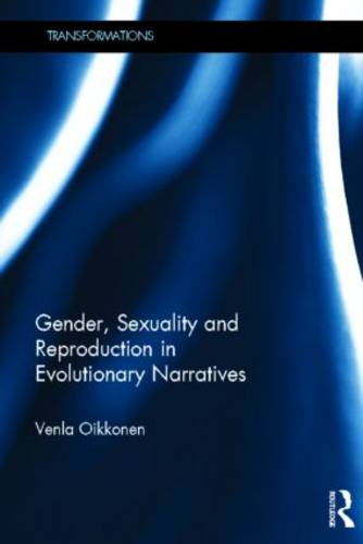 Gender, Sexuality and Reproduction in Evolutionary Narratives - Transformations (Hardback)