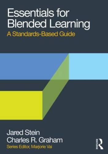 Essentials for Blended Learning: A Standards-Based Guide - Essentials of Online Learning (Paperback)