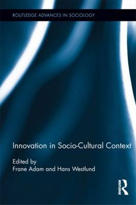 Innovation in Socio-Cultural Context - Routledge Advances in Sociology (Hardback)