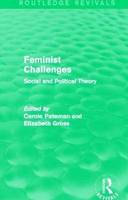 Feminist Challenges: Social and Political Theory - Routledge Revivals (Hardback)