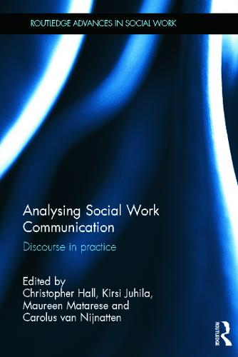 Analysing Social Work Communication: Discourse in Practice - Routledge Advances in Social Work (Hardback)