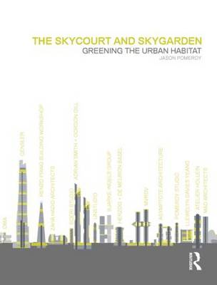 The Skycourt and Skygarden: Greening the urban habitat (Hardback)