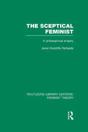 The Sceptical Feminist: A Philosophical Enquiry - Routledge Library Editions: Feminist Theory (Hardback)