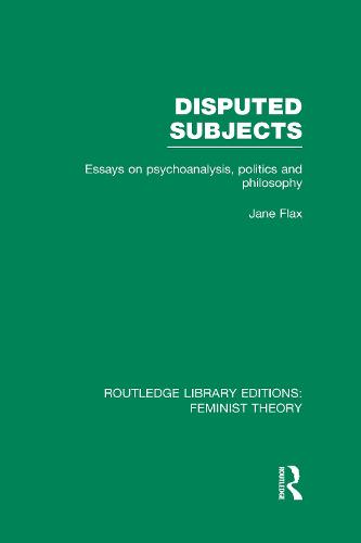 Disputed Subjects: Essays on Psychoanalysis, Politics and Philosophy - Routledge Library Editions: Feminist Theory (Hardback)