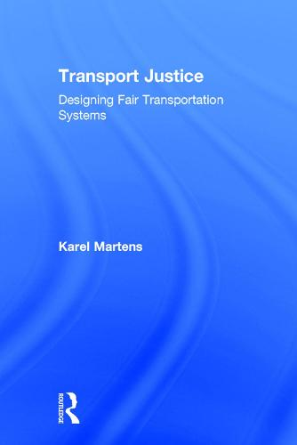 Transport Justice: Designing fair transportation systems (Hardback)