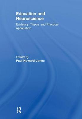 Education and Neuroscience: Evidence, Theory and Practical Application (Paperback)
