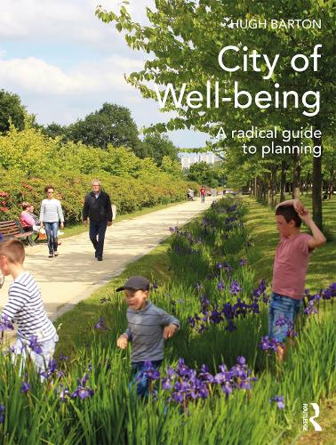 City of Well-being: A radical guide to planning (Hardback)