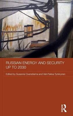 Russian Energy and Security up to 2030 - Routledge Contemporary Russia and Eastern Europe Series (Hardback)