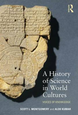 A History of Science in World Cultures: Voices of Knowledge (Paperback)