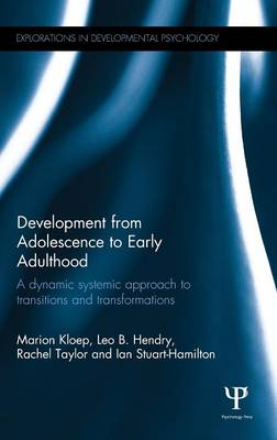 Development from Adolescence to Early Adulthood: A dynamic systemic approach to transitions and transformations - Explorations in Developmental Psychology (Hardback)