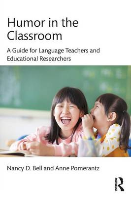 Humor in the Classroom: A Guide for Language Teachers and Educational Researchers (Paperback)