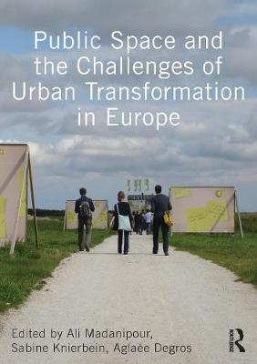 Public Space and the Challenges of Urban Transformation in Europe (Paperback)