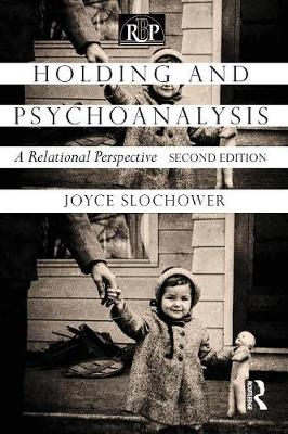 Holding and Psychoanalysis, 2nd edition: A Relational Perspective (Paperback)