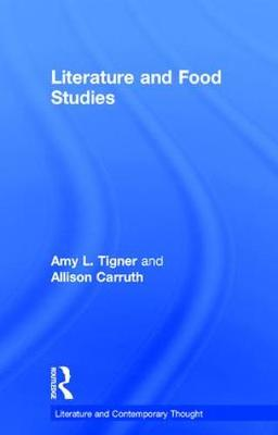 Literature and Food Studies - Literature and Contemporary Thought (Hardback)