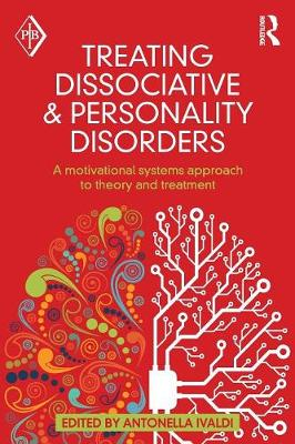 Treating Dissociative and Personality Disorders: A Motivational Systems Approach to Theory and Treatment - Psychoanalytic Inquiry Book Series (Paperback)