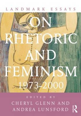 Landmark Essays on Rhetoric and Feminism: 1973-2000 - Landmark Essays Series (Paperback)