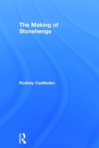 The Making of Stonehenge (Paperback)