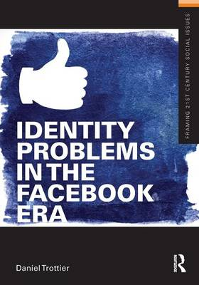 Identity Problems in the Facebook Era - Framing 21st Century Social Issues (Paperback)