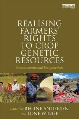 Realising Farmers' Rights to Crop Genetic Resources: Success Stories and Best Practices (Hardback)