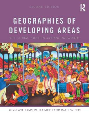 Geographies of Developing Areas: The Global South in a Changing World (Paperback)
