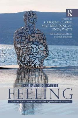 Researching with Feeling: The Emotional Aspects of Social and Organizational Research (Paperback)