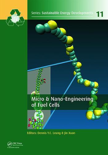 Micro & Nano-Engineering of Fuel Cells - Sustainable Energy Developments (Hardback)