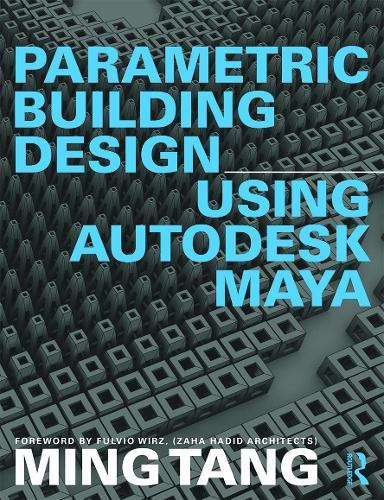 Parametric Building Design Using Autodesk Maya (Paperback)