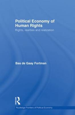 Political Economy of Human Rights: Rights, Realities and Realization - Routledge Frontiers of Political Economy (Paperback)