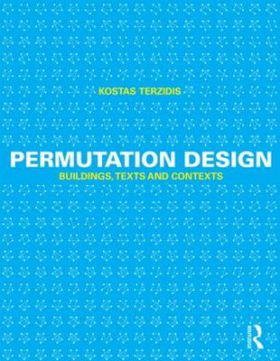 Permutation Design: Buildings, Texts, and Contexts (Paperback)