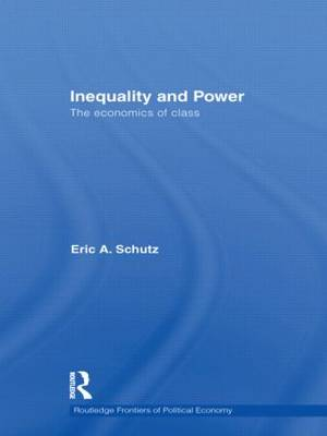 Inequality and Power: The Economics of Class (Paperback)