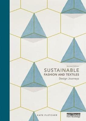 Sustainable Fashion and Textiles: Design Journeys (Paperback)