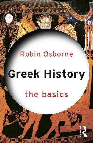 Greek History: The Basics - The Basics (Paperback)