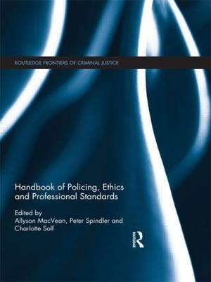 Handbook of Policing, Ethics and Professional Standards - Routledge Frontiers of Criminal Justice (Paperback)