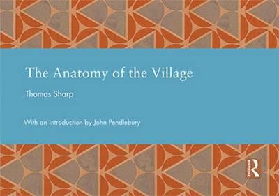 The Anatomy of the Village - Studies in International Planning History (Hardback)